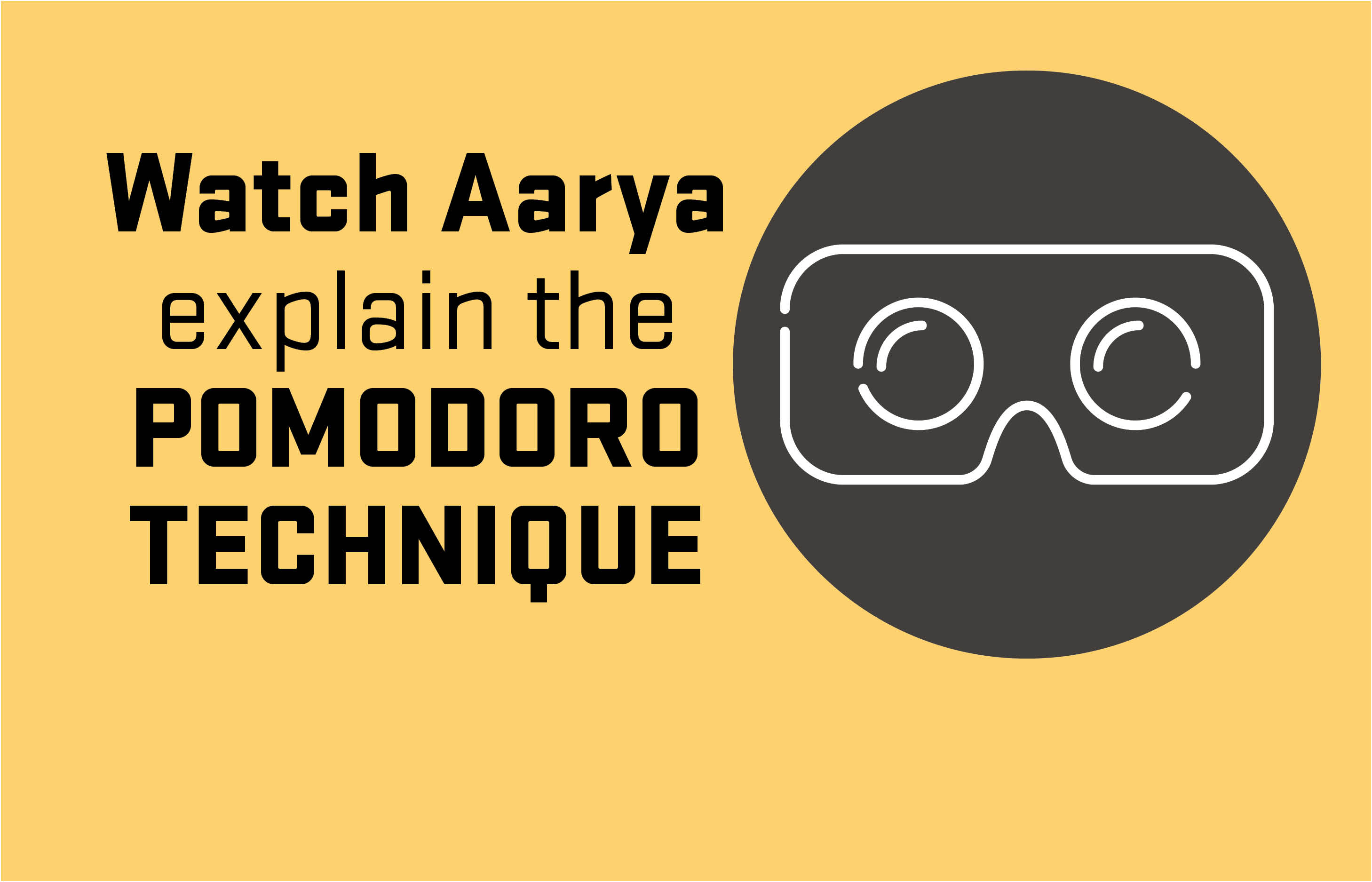 Watch Aarya talk about the Pomodoro Technique