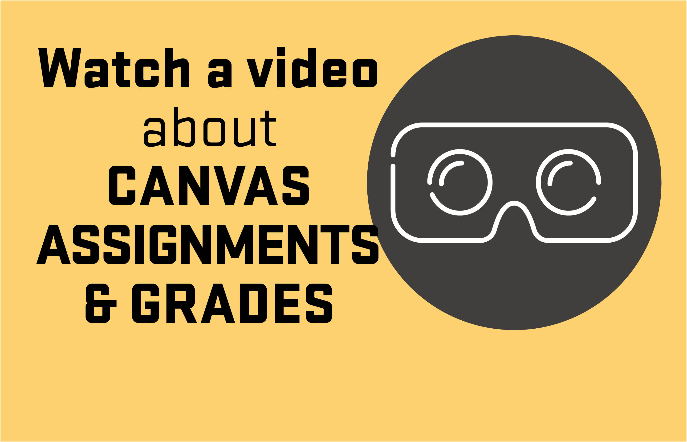 Watch a video about Canvas Assignments and Grades