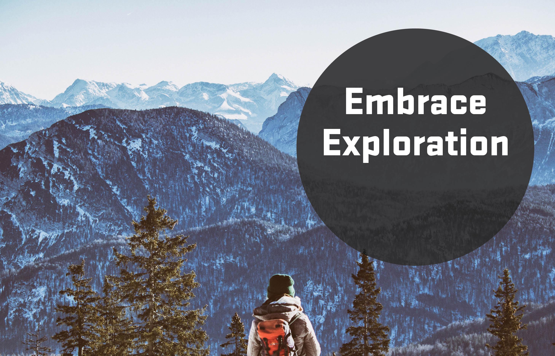Embrace Exploration