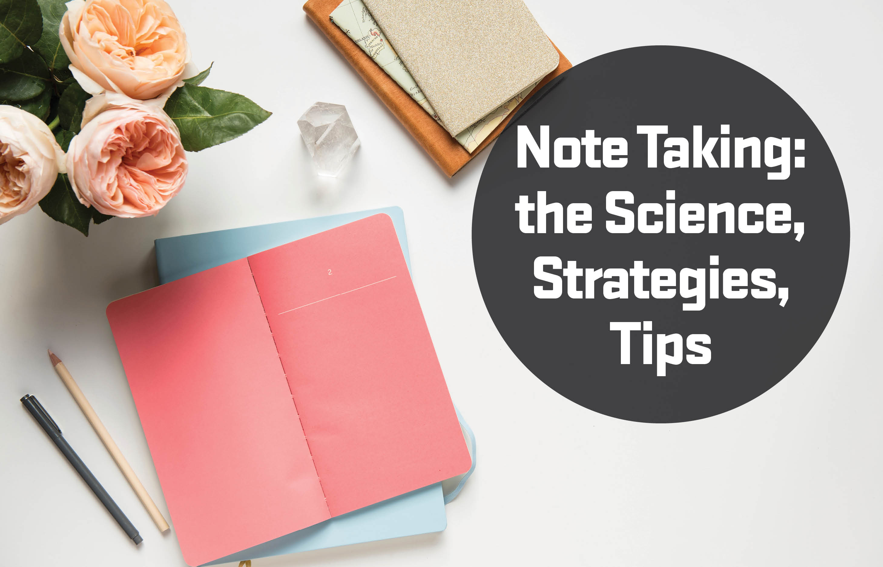 Note Taking: the science, strategies, tips