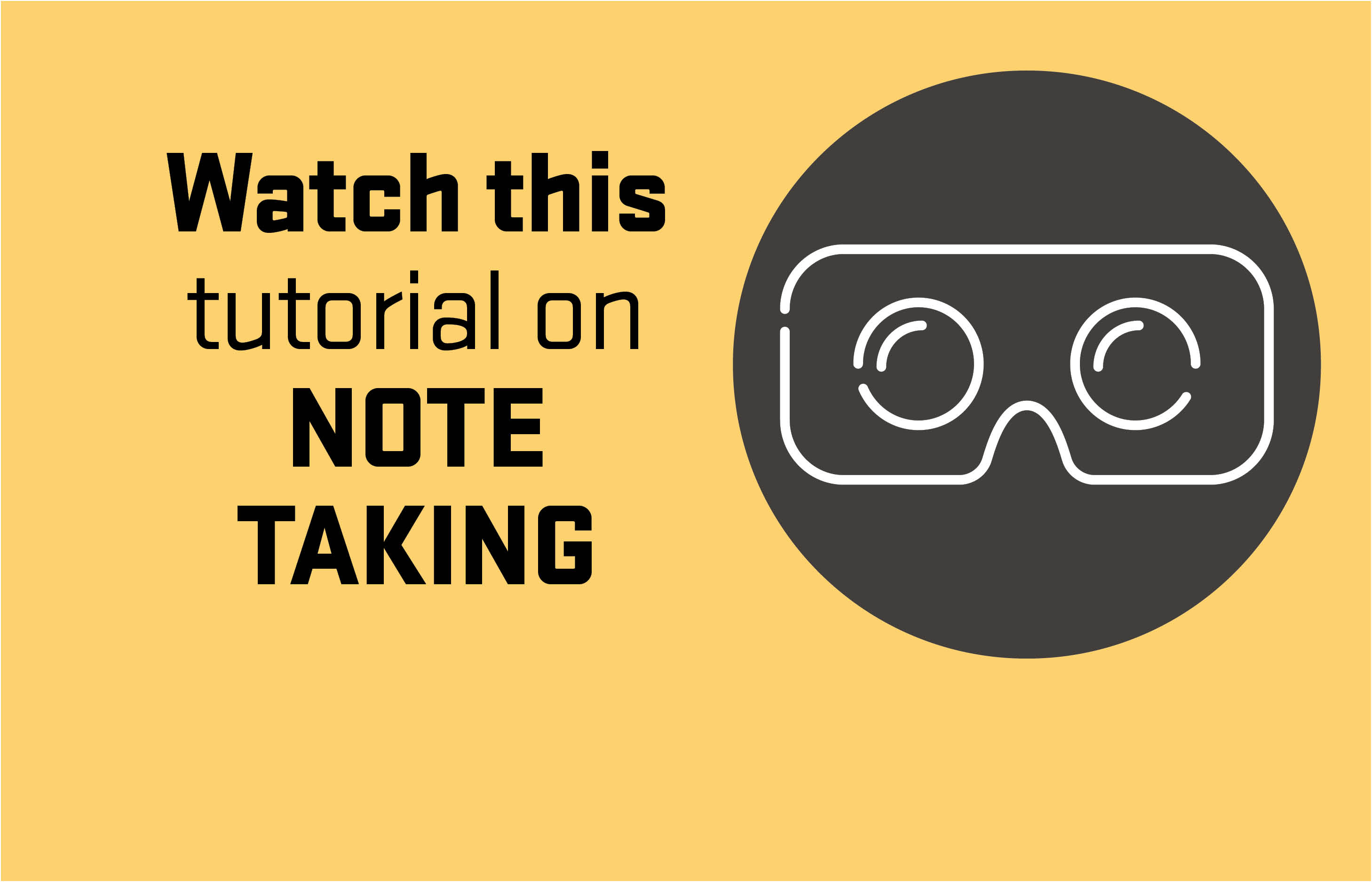 Watch this tutorial on note taking