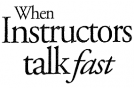 image of text that reads when instructors talk fast