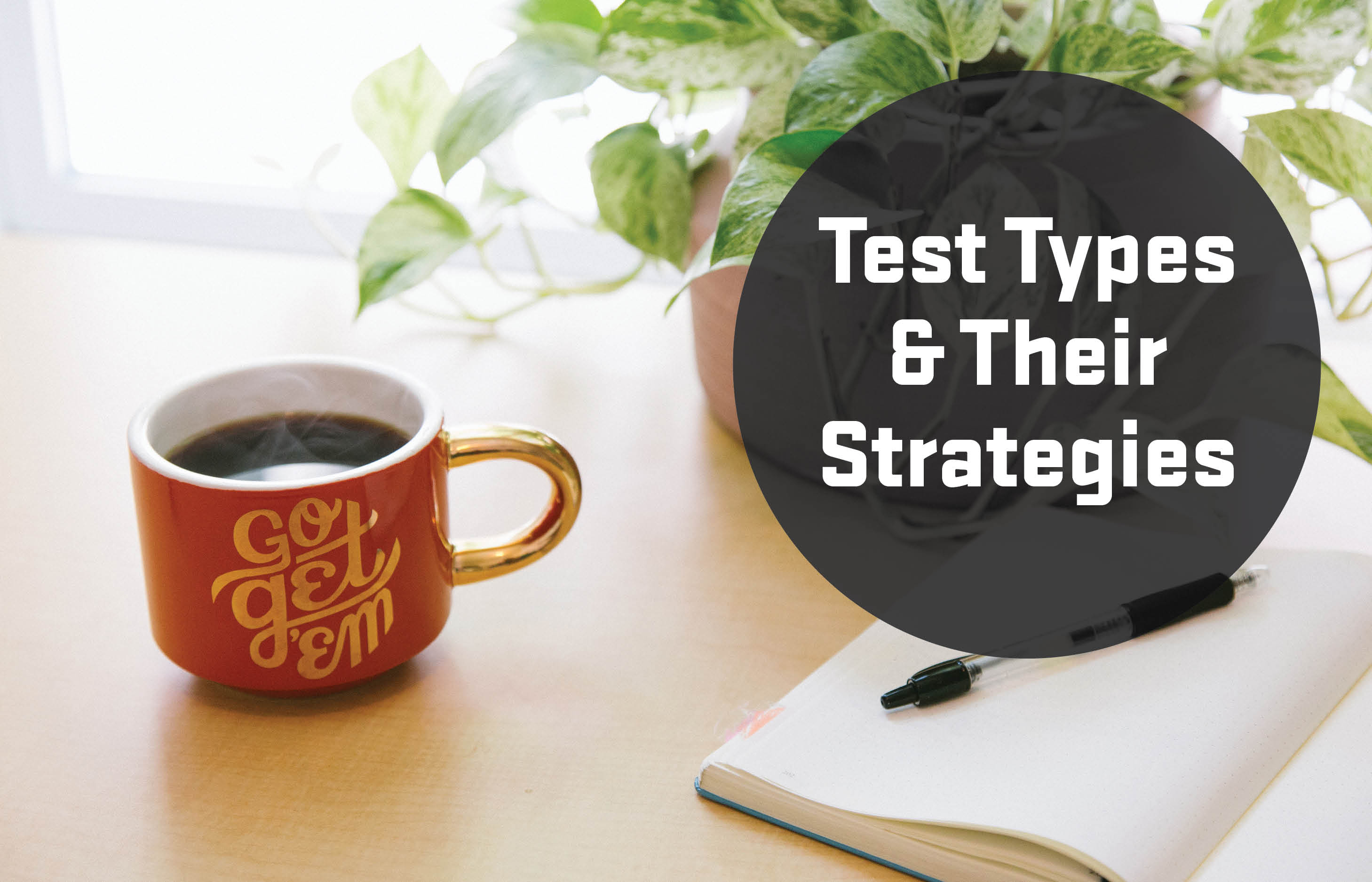 Test types and their strategies