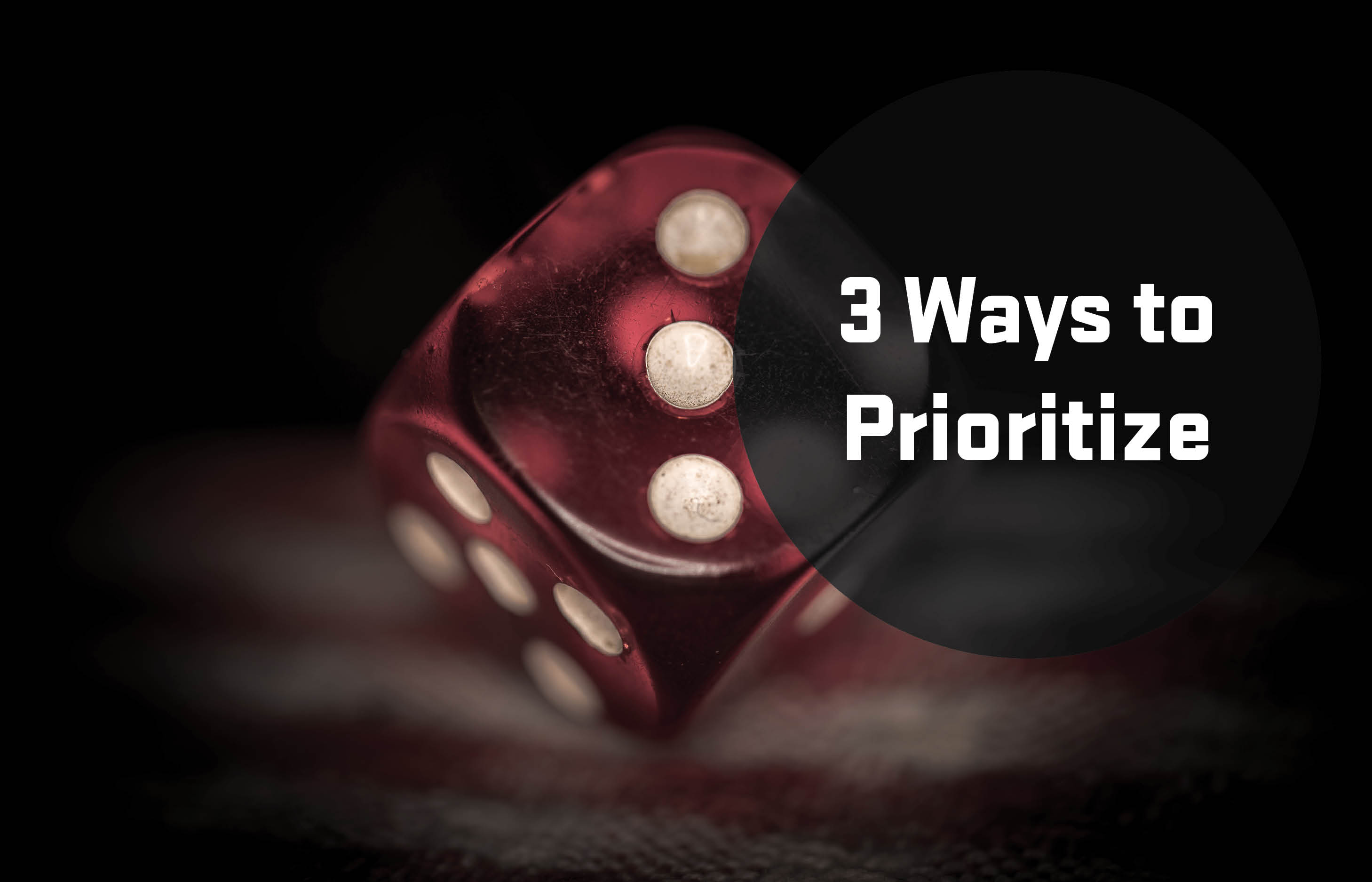 3 ways to prioritize