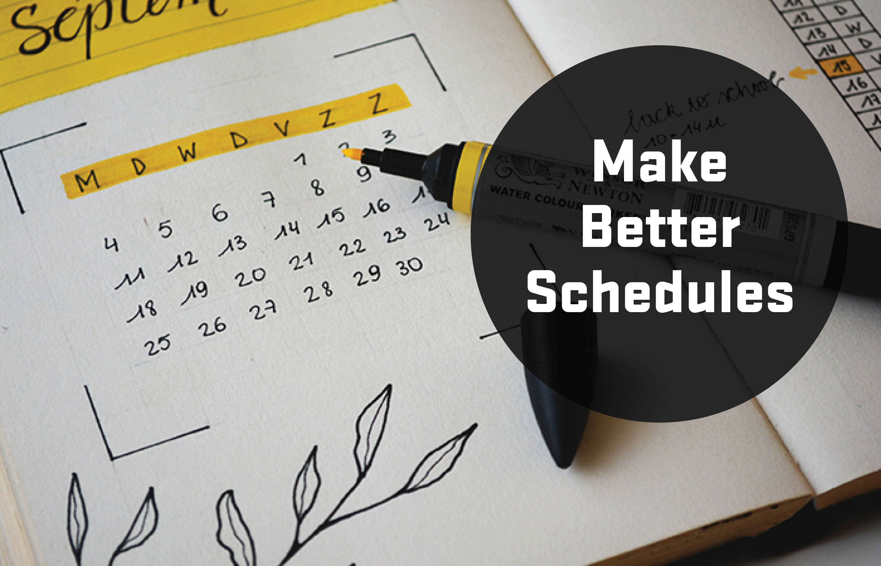 Make better schedules
